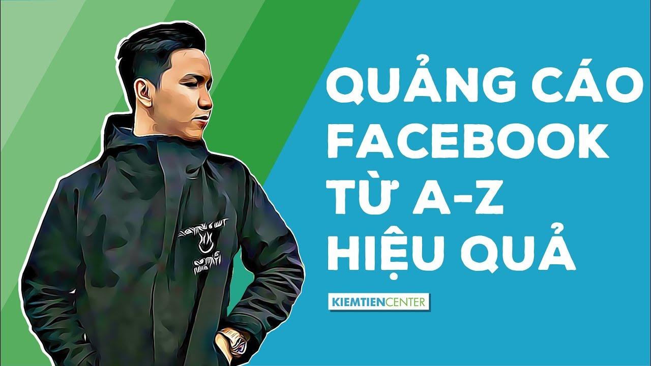 Hướng dẫn cách chạy quảng cáo Facebook Ads từ A Z (Cập nhật 2019) | Kiemtiencenter