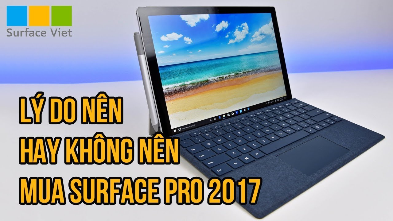 Nên hay không nên mua Surface Pro 2017? | surface pro 5 | surfaceviet.vn