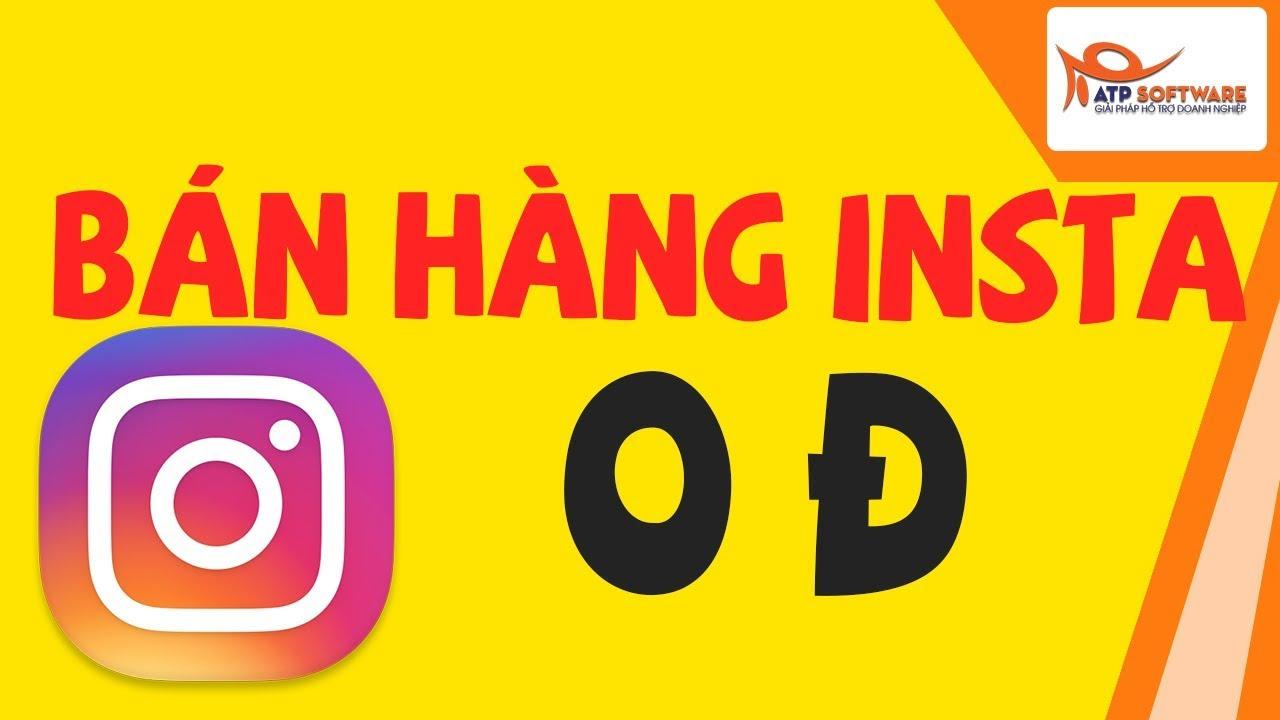 Cách bán hàng instagram cực kỳ hiệu quả  – KHÔNG CẦN CHẠY QUẢNG CÁO