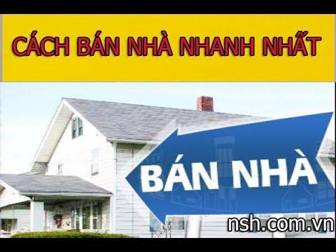 Làm sao để bán được nhà đất nhanh nhất – nsh.com.vn