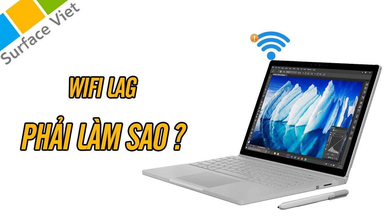 Cách khắc phục sự cố Wifi chậm trên Surface Book 2