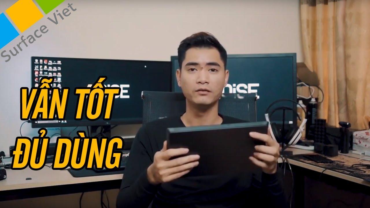 Cảm nhận của người dùng về Surface Pro | Sau 6 năm dùng thì Surface Pro 1 có còn tốt không?