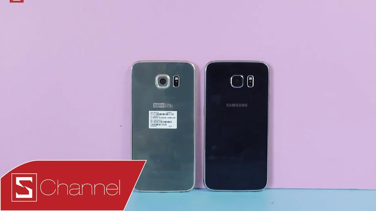 Schannel – Galaxy S6 Hàn Quốc giá 11.5 triệu có đáng mua, so sánh với Galaxy S6 Chính hãng