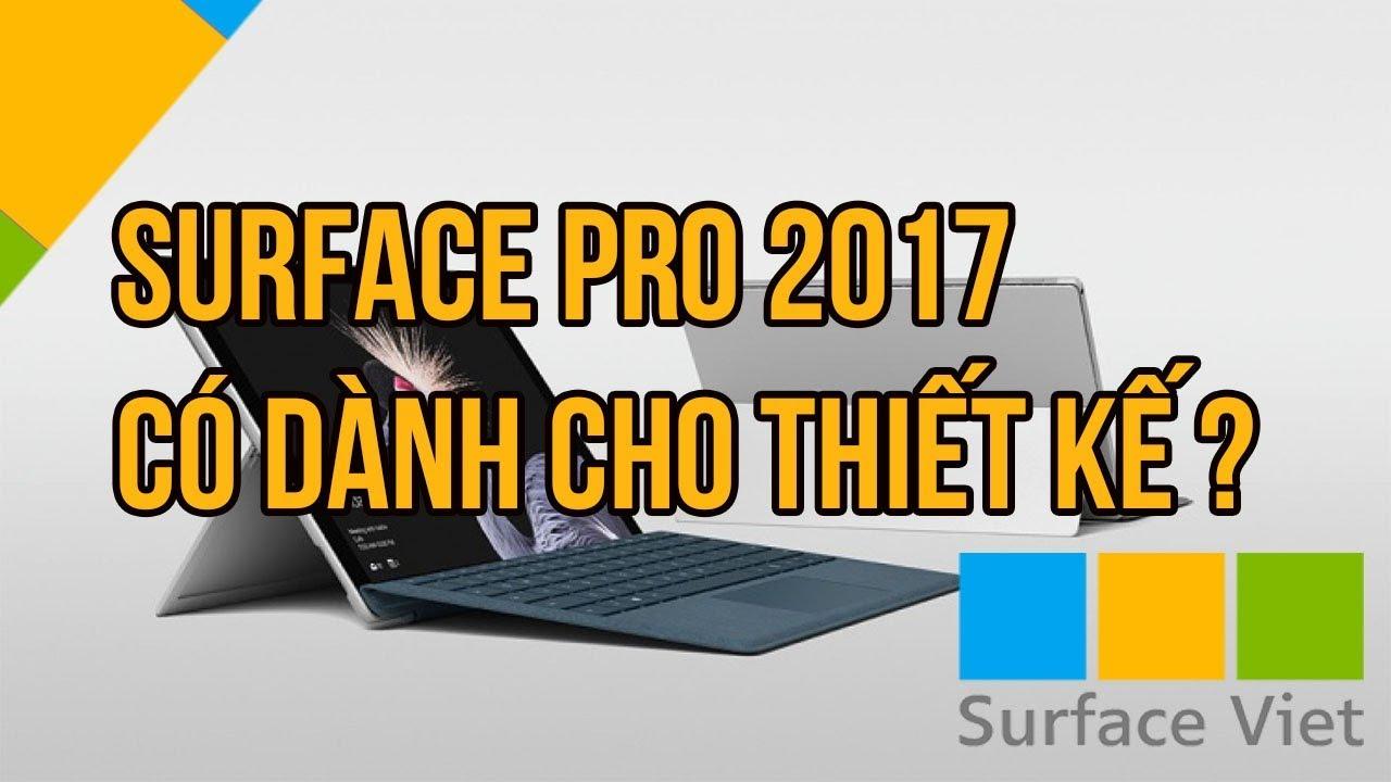 Surface Pro 2017 – Test khả năng làm việc thực tế? | Surface pro 5