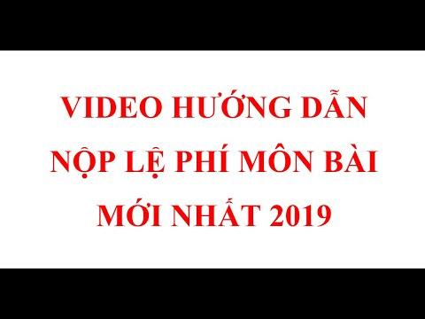 Video hướng dẫn lập và nộp lệ phí môn bài năm 2018