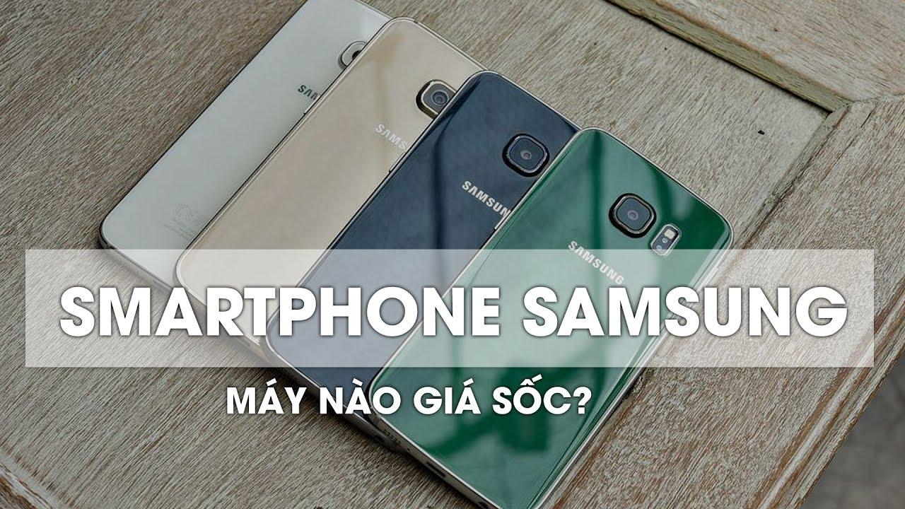 Top smartphone Samsung đang được giảm giá Sốc tuần này?