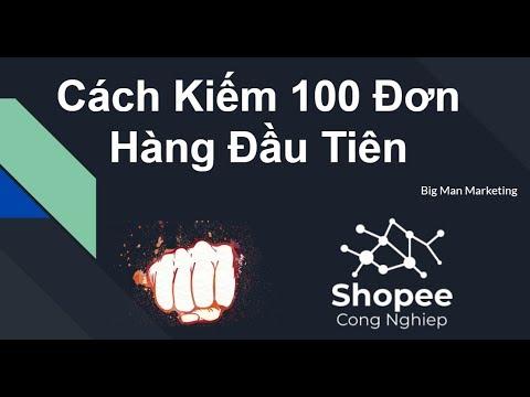 Cách Có Được 100 Đơn Hàng Đầu Tiên   Bán Hàng Shopee Hiệu Quả