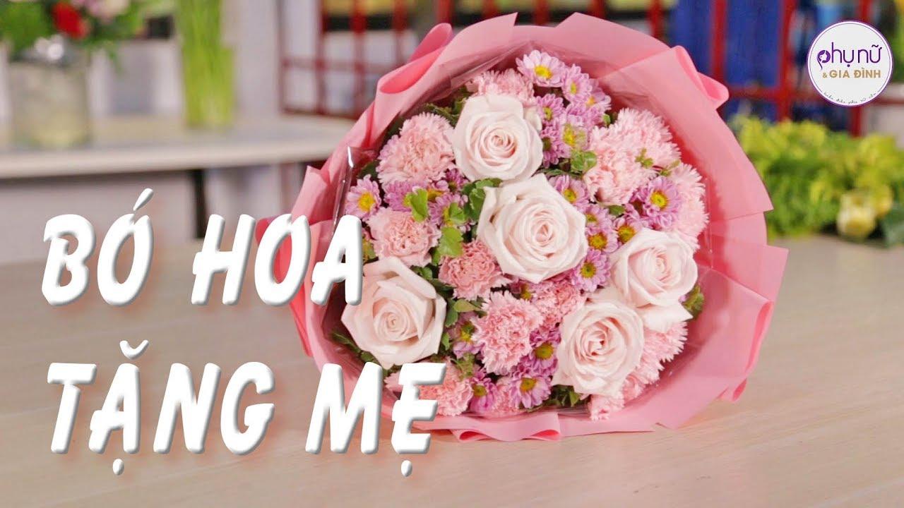 Làm bó hoa tặng mẹ – Cách bó hoa tròn đẹp | Mẹo vặt | Phụ nữ & Gia đình