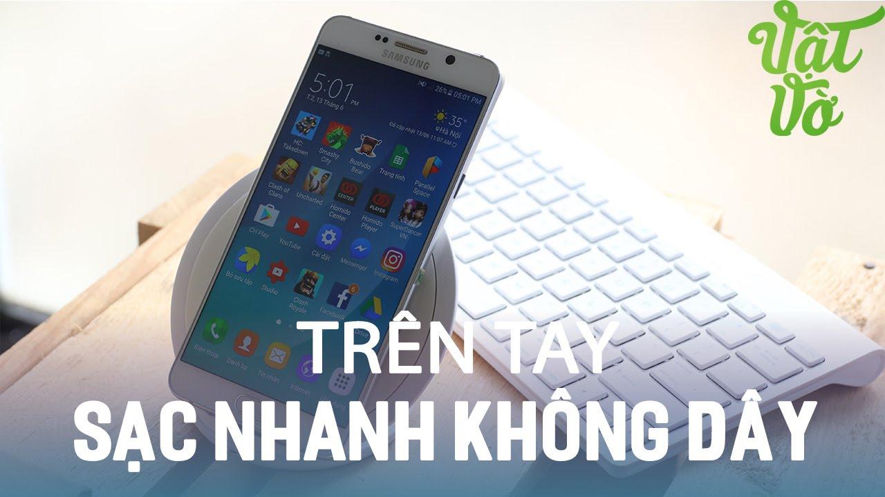 Vật Vờ| Trên tay sạc nhanh không dây của Samsung: giá rẻ, dùng cho rất nhiều sản phẩm