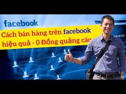 Cách bán hàng trên facebook cá nhân hiệu quả – 0 Đồng quảng cáo