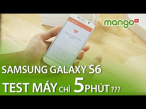 Hướng dẫn test máy chọn mua Galaxy S6 cũ, qua sử dụng trong 5 Phút – Siêu đơn giản – MangoTV