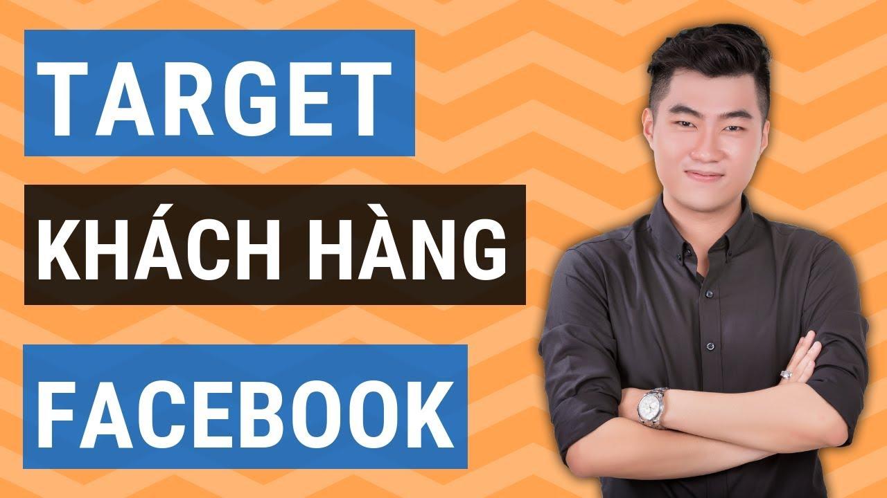 3 cách target khách hàng quảng cáo Facebook