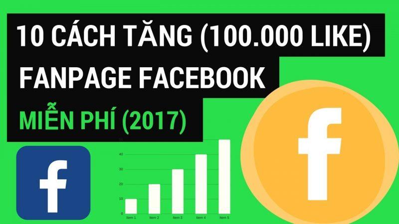 10 Cách tăng (100.000 Like) FANPAGE FACEBOOK đơn giản Miễn Phí(2017)
