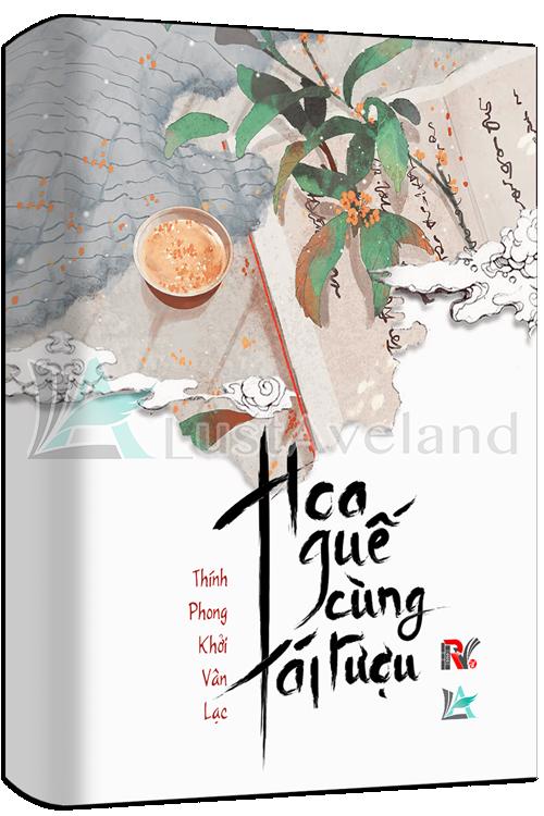 Review Truyện HOA QUẾ CÙNG TÁI RƯỢU – Chaddnrc